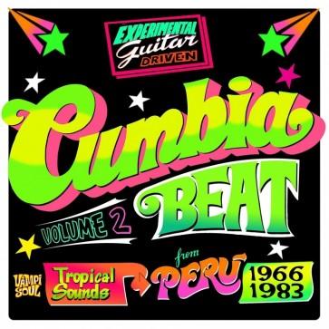 Cumbia Beat Vol. 2: Experimental Guitar-Driven Tropical Sounds From Peru 1966-1983