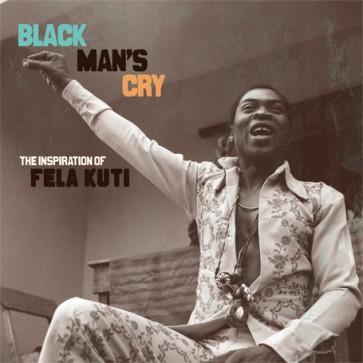 Black Man's Cry: The Inspiration of Fela Kuti