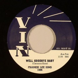 She Likes to Boogie Real Low /   Well Goodbye Baby