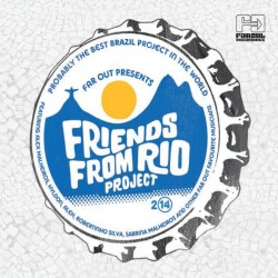 Far Out Presents: Friends From Rio Project 2014