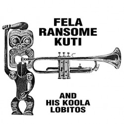 Fela Ransome Kuti & His Koola Lobitos