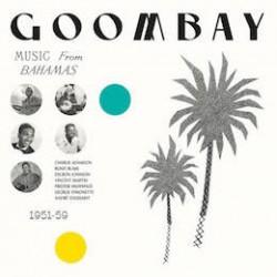 Goombay: Music From Bahamas 1951-59
