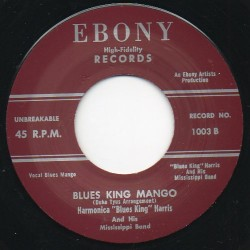 Blues King Mango b/w I Need You Pretty Baby For My Own