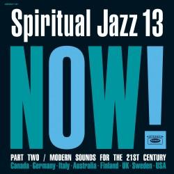 Spiritual Jazz 13: NOW! Part 2