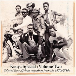 Kenya Special Volume 2: Selected East African Recordings From The 1970 & '80s