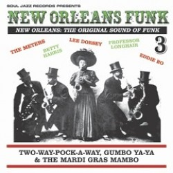 New Orleans Funk Vol 3: The Original Sound Of Funk: Two-Way-Pocky-Way, Gumbo Ya Ya & The Mardi Gras Mambo