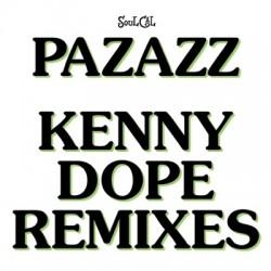 Pazazz - Kenny Dope Remixes