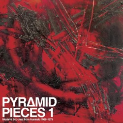 Pyramid Pieces 1: Modal & Eco Jazz From Australia 1969-1979