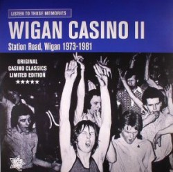 Listen To Those Memories: Wigan Casino II: Station Road Wigan 1973-1981