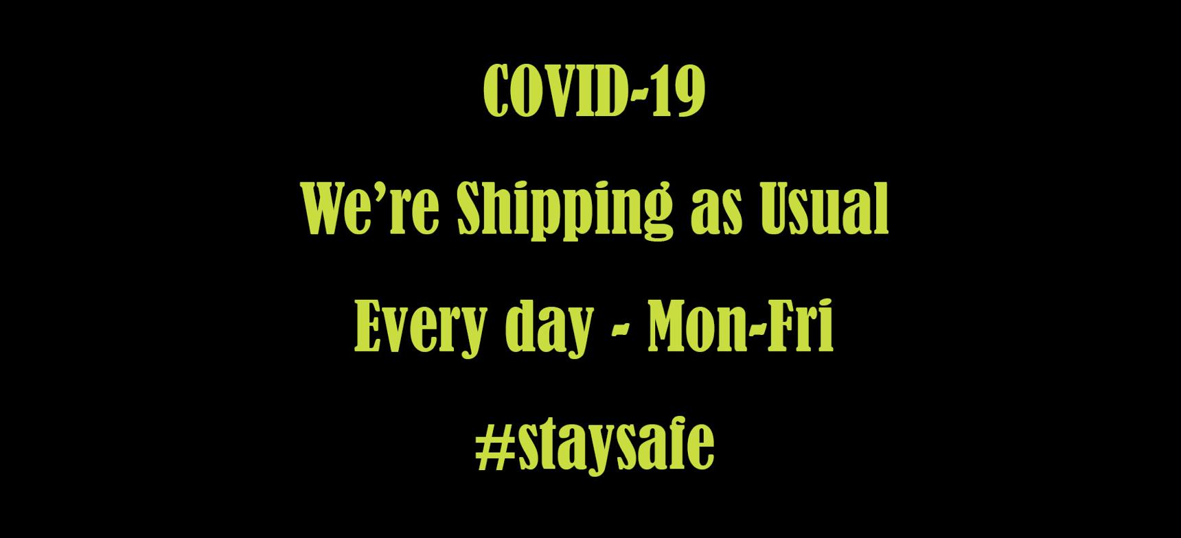 Still shipping despite Covid